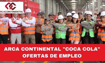 Arca Continental ofertas de empleo Coca Cola