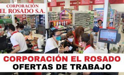 Corporación El Rosado ofrece Vacantes de Empleo