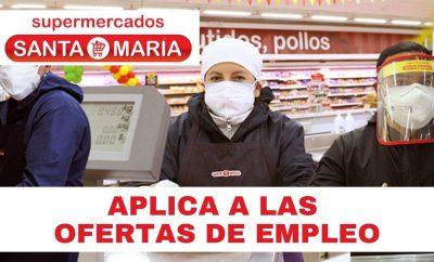 Ofertas de Empleos Disponibles en Supermercados Santa María